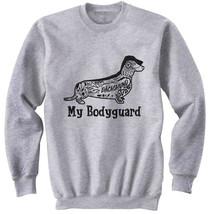 Dachshund my bodyguard b - NEW COTTON GREY SWEATSHIRT- ALL SIZES - $31.88