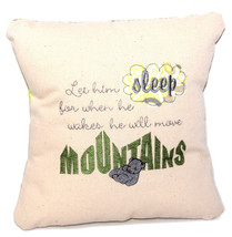 Adorable Baby Pillow-Let him SLEEP for when he wakes he will move MOUNTAINS - $21.99