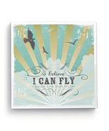 """""""I BELIEVE I CAN FLY"""" - Wall Art - $21.00"""