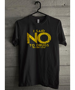 I Said No To Drugs They Didn't Listen Men's T-Shirt - Custom (5112) - $19.12+
