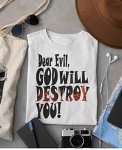 Dear Evil GOD Will DESTROY YOU! Shirt   Funny Shirt   Christian Apparel    Funny image 1