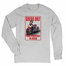 Bikers Only Free Parking In Rear Long Sleeve T-shirt Funny Pin-Up Biker ... - $14.79+