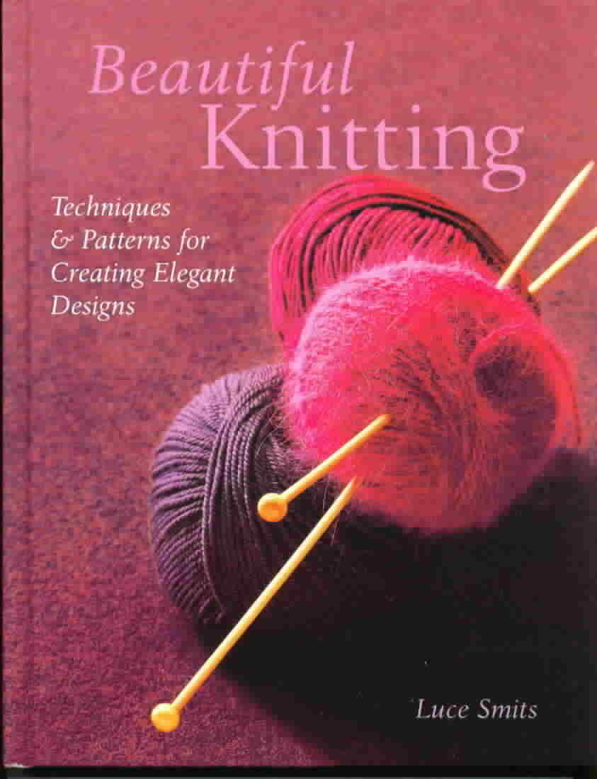 Knitting Techniques And Patterns : Beautiful knitting techniques and patterns for creating