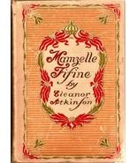 Mamzelle Fifine by Eleanor Atkinson 1903 - $18.75