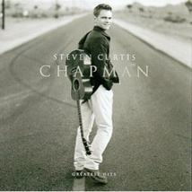 GREATEST HITS by Steven Curtis Chapman