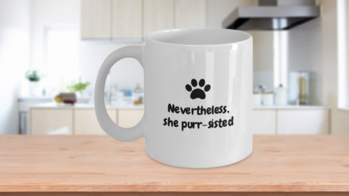 Primary image for Nevertheless She Purrsisted Mug Funny Cat Paw Pro Women Persisted Ceramic White