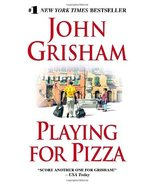 Playing for Pizza [Mass Market Paperback] Grisham, John - $6.92