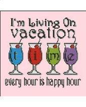 I'm Living On Vacation Time cross stitch chart Pinoy Stitch - $7.20