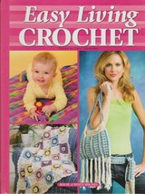 """Hard Covered Book - """"Easy Living Crochet"""" - House of White Birches - Gently Used - $18.00"""