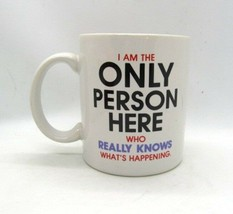 I Am the Only Person Here Who REALLY Knows What's Happening Hallmark Coffee Cup - $8.91