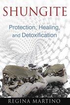 Shungite: Protection, Healing, and Detoxification [Paperback] Martino, Regina image 2