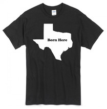 "State Pride T-Shirt ""BORN HERE"" ~Cali/Kansas/NY/Texas/Florida/Idaho/NJ/A... - $17.34+"