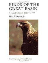 Birds of the Great Basin: A Natural History (Max C. Fleishmann Series in Great B