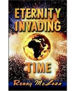 Eternity Invading Time McLean, Renny G. - $11.87