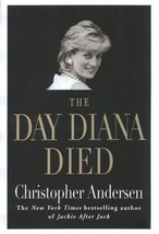 The Day Diana Died Andersen, Christopher - $3.99