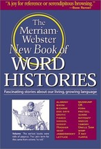 The Merriam-Webster New Book of Word Histories Merriam-Webster - $15.14