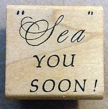 Comotion Brand Sea You Soon Wood Mounted Rubber Stamp - $10.88