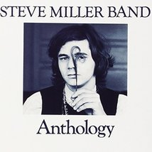 STEVE MILLER BAND - ANTHOLOGY - Gently Used CD - 16 Songs - FREE SHIP - $9.99