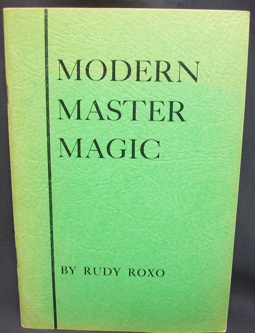 Modern Master Magic by Roxo, Rudy