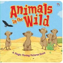 Animals in the Wild [Apr 01, 2013] Coult, Lucy and Byrne, Mike - $6.98