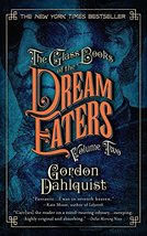 The Glass Books of the Dream Eaters, Volume Two [Paperback] Dahlquist, G... - $3.00
