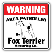 FOX TERRIER -Security Sign- Area Patrolled by p... - $6.97
