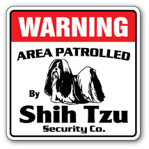SHIH TZU -Security Sign- Area Patrolled by pet ... - $6.97