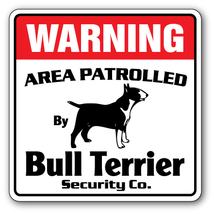 BULL TERRIER -Security Sign- Area Patrolled pet... - $6.97