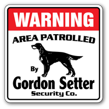 GORDON SETTER -Security Sign- Area Patrolled pe... - $6.97