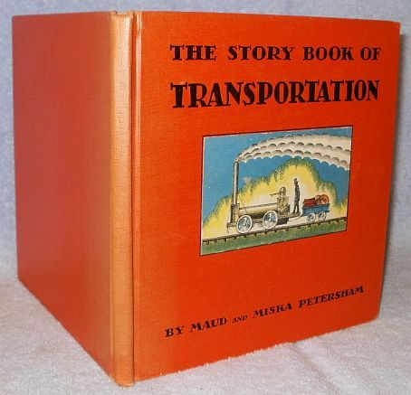 The Story of Transportation 1933 Maud & Miska Petersham Book