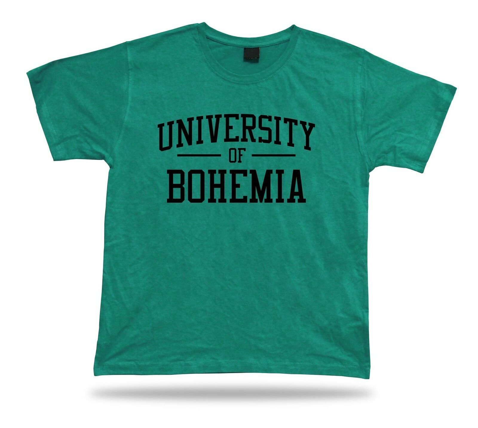 Primary image for UNIVERSITY OF BOHEMIA funny T shirt Awesome Idea humor joke life apparel tee