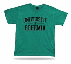 UNIVERSITY OF BOHEMIA funny T shirt Awesome Idea humor joke life apparel... - $7.57