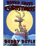 Rover Saves Christmas Roddy Doyle and Brian Ajhar - $19.75