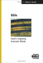 Bible: God's Inspired, Inerrant Word (The People's Bible Teachings) Brian R. Kel