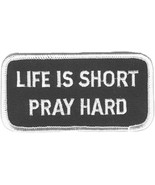 Embroidered Christian Patch Life Is Short Pray Hard Patch - $3.95