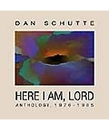 HERE I AM, LORD: 30TH ADDITION by Dan Schutte - $23.95