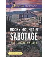 Rocky Mountain Sabotage (Love Inspired Suspense) By Jill Elizabeth Nelson - $4.40