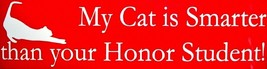 My Cat is smarter than your Honor Student Bumper Sticker - $6.00