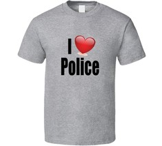 I Love The Police Tee Shirt Novelty Unisex Clothing Cop Gift Cotton Public T - $13.34+