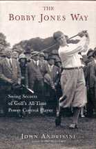 The Bobby Jones Way - Swing Secrets of Golf's All-Time Power - $5.00