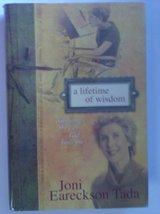 A Lifetime of Wisdom: Embracing the Way God Heals You [Hardcover] Joni E... - $1.24