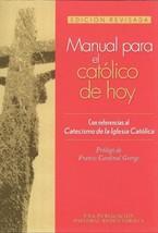 MANUAL PARA EL CATOLICO DE HOY - $15.00