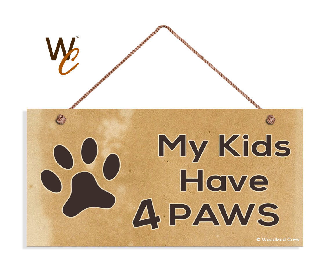 My Kids Have 4 Paws Sign, Paw Print 5x10 Rustic Wood Pet Dog Sign