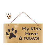 My Kids Have 4 Paws Sign, Paw Print 5x10 Rustic Wood Pet Dog Sign - $11.39
