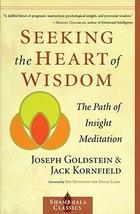Seeking the Heart of Wisdom: The Path of Insight Meditation (Shambhala Classics) image 3