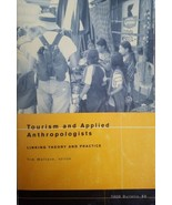 NAPA Bulletin: Tourism and Applied Anthropologists No. 23 : Linking Theo... - $4.99