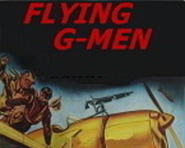 FLYING G-MEN, 15 CHAPTER SERIAL, 1939 - $19.99