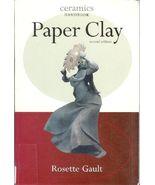 Paper Clay Ceramics Handbook Methods Sculpture Firing Gault - $9.93