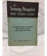 The Young People's Bible Teacher and Leader by Mildred Welshimer 1939 - $2.97