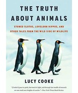 The Truth about Animals : Stoned Sloths, Hippos, and Others : New Softco... - $14.80